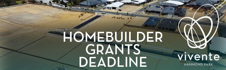 HomeBuilder Grants Deadline