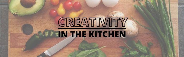 Creativity in the Kitchen