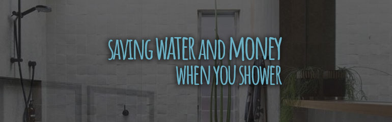 Saving Water and Money When You Shower