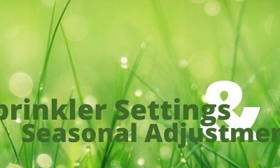 Sprinkler Settings and Seasonal Adjustments