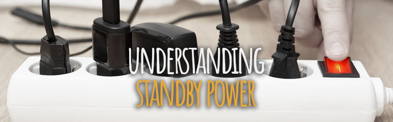 Understanding Standby Power and What It Means for Your Energy Bill