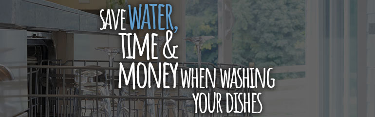 Save Water, Time and Money When Washing Your Dishes